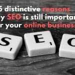 5 Reasons Why SEO Is still important for your online business